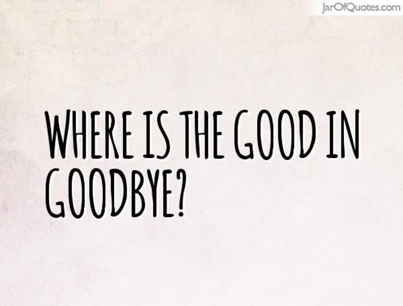 Qual è il miglior modo per dire addio