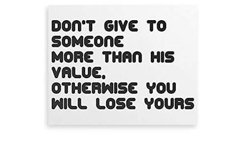 Dontgiveanyoneoverhisvalue