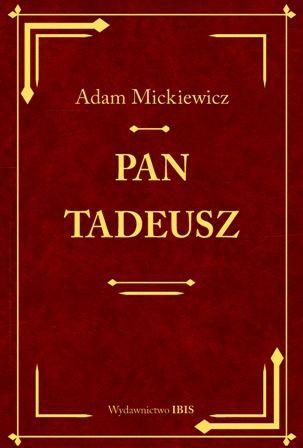 Chodzi ci o tego Pana Tadeusza Co nie to twój ulubiony