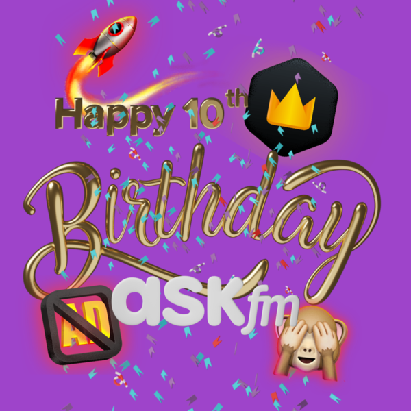 Our gift to you for the 10th anniversary of ASKfm